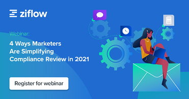 4 Ways Marketers Are Simplifying Compliance Review in 2021