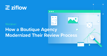 Webinar - Boutique Agency Modernizes Review Process