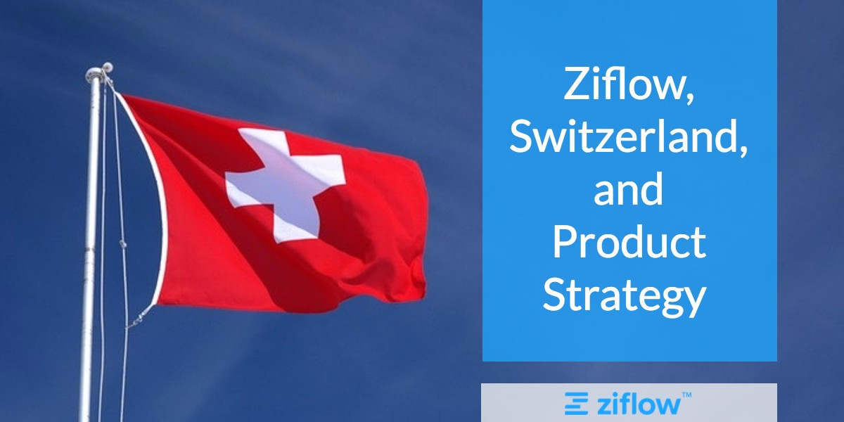 Ziflow, Switzerland and Product Strategy
