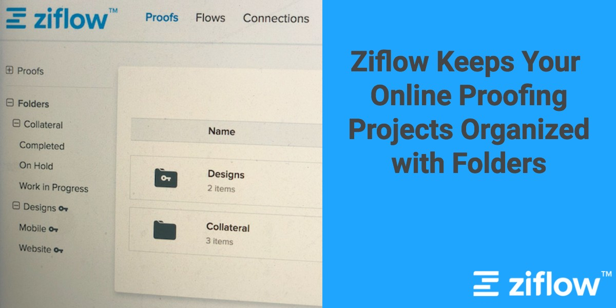 Ziflow Keeps Your Online Proofing Projects Organized with Folders