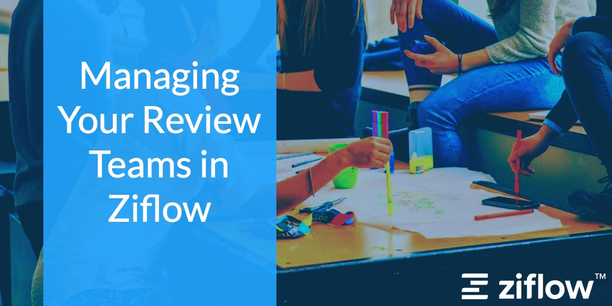 Managing Your Review Teams in Ziflow