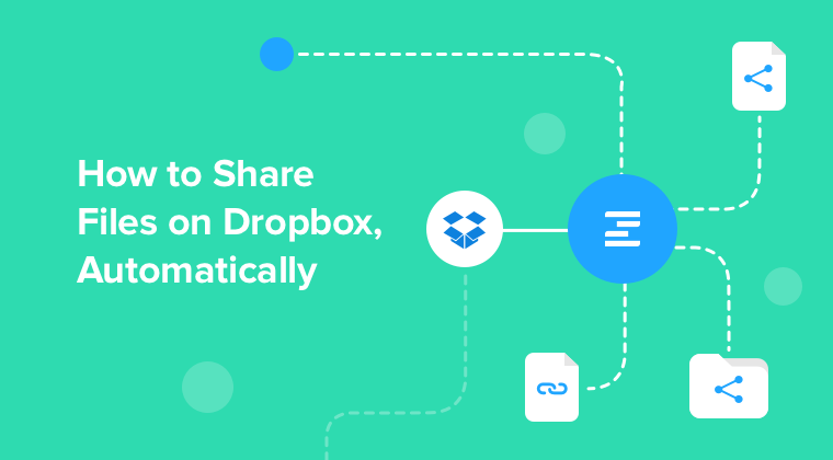 #ZiflowHowTo:How to Share Files on Dropbox, Automatically