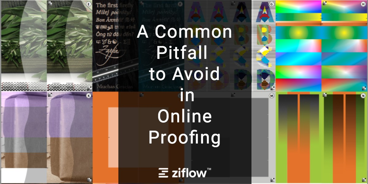 A Common Pitfall to Avoid in Online Proofing