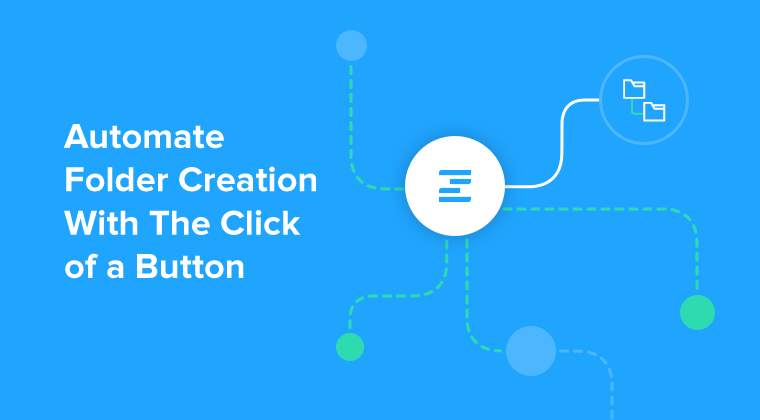 #ZiflowHowTo: Automating Folder Creation With The Click of a Button